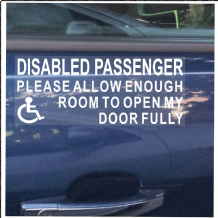 1 x Disabled Passenger-White on Clear-Please Allow Enough Room To Open My Door Fully-Self Adhesive Vinyl Sticker-Disabled,Disability,Wheelchair Sign
